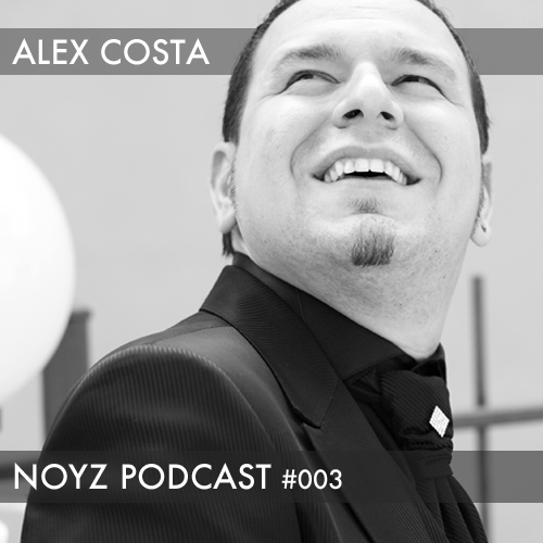 NOYZ Podcast 003 - Alex Costa