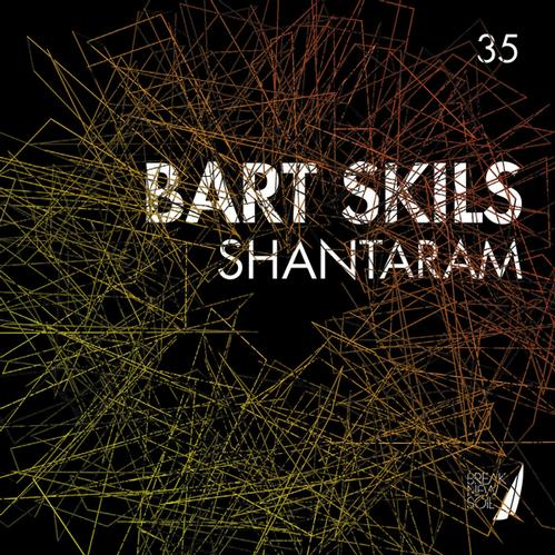Bart Skils - Shantaram E.P Break New Soil NOYZ Audio