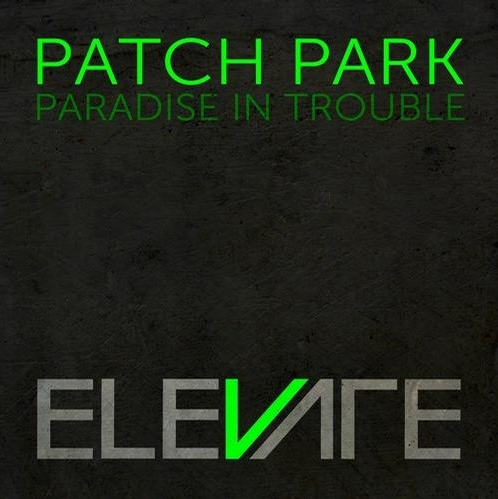Patch Park - Paradise In Trouble NOYZ Audio