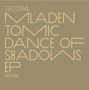 Mladen Tomic Dance of Shadows EP SCI+TEC Artwork NOYZ Audio